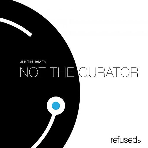 Play & Download Not The Curator by Justin James | Napster