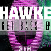 Get Bass EP by Hawke