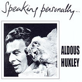 Play & Download Speaking Personally by Aldous Huxley | Napster
