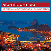 Nightflight Rio - 22 Premium Downbeat & Lounge Trax by Various Artists