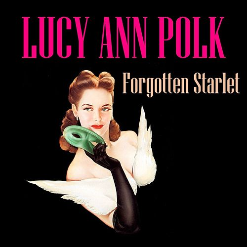 Play & Download Forgotten Starlet by Lucy Ann Polk | Napster