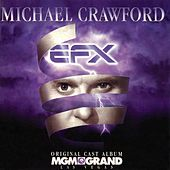 Play & Download EFX Original Cast Album by Michael Crawford | Napster