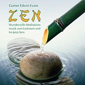 Play & Download ZEN: Meditationsmusik by Gomer Edwin Evans | Napster
