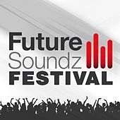 Future Soundz Festival by Various Artists