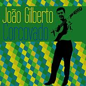 Play & Download Corcovado by João Gilberto | Napster