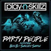 Play & Download Party People (feat. Bun B & Shelby Shaw) - Single by Play-N-Skillz | Napster