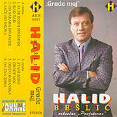 Play & Download Grade moj by Halid Beslic | Napster
