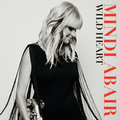 Play & Download Wild Heart by Mindi Abair | Napster