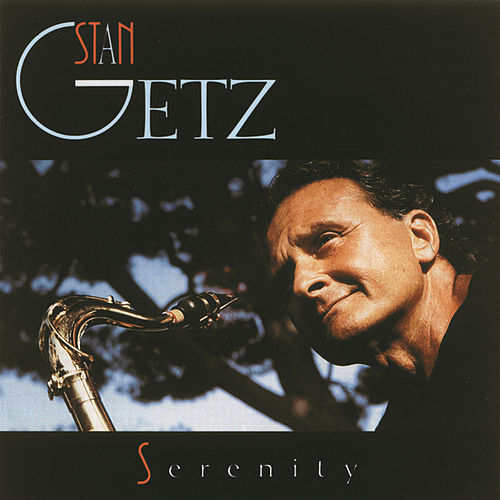 Play & Download Serenity by Stan Getz | Napster