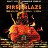 Play & Download Fire I Blaze (Judgement Fi Babylon Riddim) by Various Artists | Napster