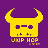 Play & Download Ukip Hop by Dan Bull | Napster