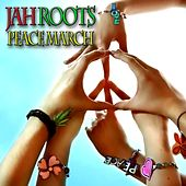 Play & Download Peace March by Jah Roots | Napster