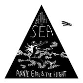 Play & Download Betray the Sea by Annie Girl and The Flight | Napster