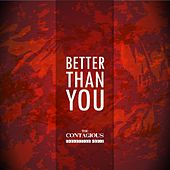Play & Download Better Than You (feat. Courtney Teixeira) by Contagious | Napster
