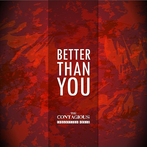 Better Than You (feat. Courtney Teixeira) by Contagious
