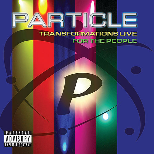 Transformations Live For The People by Particle