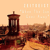 When The Sun Goes Away by Zeitgeist