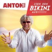 Zieh den Bikini aus by Anton Aus Tirol