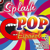 Play & Download Splash Pop Español by Various Artists | Napster