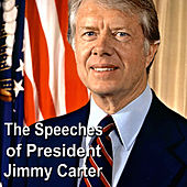 Play & Download The Speeches of President Jimmy Carter by Jimmy Carter | Napster