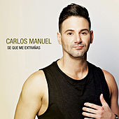 Play & Download Se Que Me Extranas by Carlos Manuel | Napster