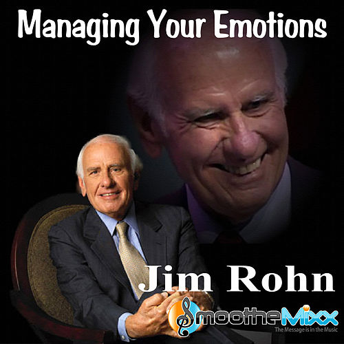 Managing Your Emotions by Jim Rohn