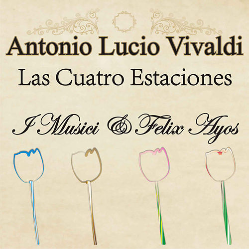 Play & Download Antonio Lucio Vivaldi: Las Cuatro Estaciones by Felix Ayo | Napster