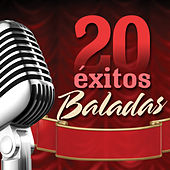 Play & Download 20 Éxitos: Baladas by Various Artists | Napster