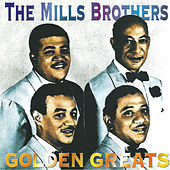 Play & Download Golden Greats by The Mills Brothers | Napster