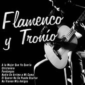 Play & Download Flamenco y Tronío by Various Artists | Napster