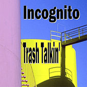 Trash Talkin' by Incognito