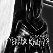 Terror Knights by Dj Overlead