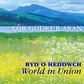 Play & Download Byd O Heddwch / World In Union by Cor Godre'R Aran Male Voice Choir | Napster