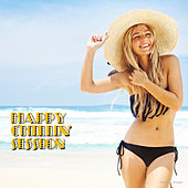 Play & Download Happy Chillin' Session by Various Artists | Napster