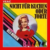 Play & Download Nicht für Kuchen oder Torte by Ulla Norden | Napster