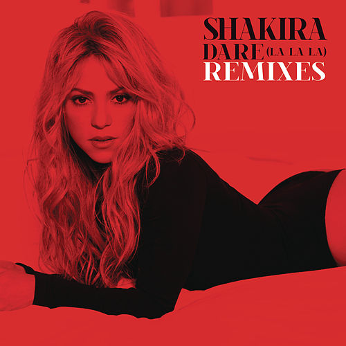 Play & Download Dare (La La La) Remixes by Shakira | Napster