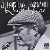 Play & Download Plays Johnny Mandel - Quietly There by Zoot Sims | Napster