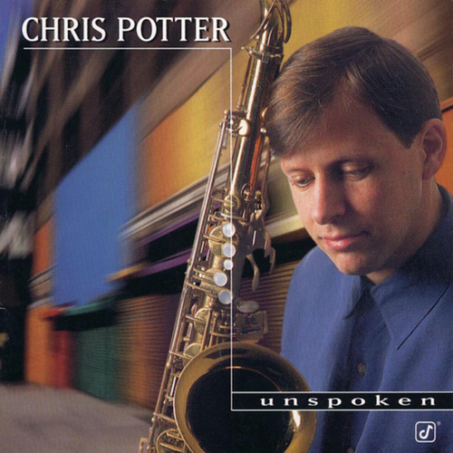 Play & Download Unspoken by Chris Potter | Napster