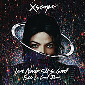 Love Never Felt So Good (Fedde Le Grand Remix) von Michael Jackson