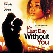 My Last Day Without You: Original Motion Picture Soundtrack by Various Artists