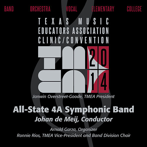 Play & Download 2014 Texas Music Educators Association (TMEA): All-State 4A Symphonic Band by Texas All-State 4A Symphonic Band | Napster