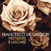 Play & Download Prendere e lasciare by Francesco de Gregori | Napster