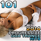 Play & Download 101 Progressive Goa Trance Hits 2014 by Various Artists | Napster