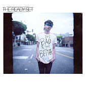 Play & Download The Bad & The Better by The Ready Set | Napster