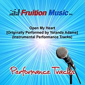 Open My Heart (Originally Performed by Yolanda Adams) [Instrumental Performance Tracks] by Fruition Music Inc.