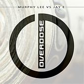Play & Download Overdose (Murphy Lee vs Jay E) by Murphy Lee | Napster