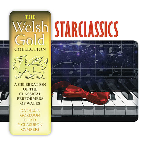Play & Download Starclassics (The Welsh Gold Collection) by Various Artists | Napster
