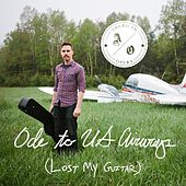 Ode to U.S. Airways (Lost My Guitar) by American Opera