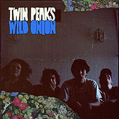 Play & Download Wild Onion by Twin Peaks | Napster