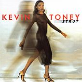Play & Download Strut by Kevin Toney | Napster